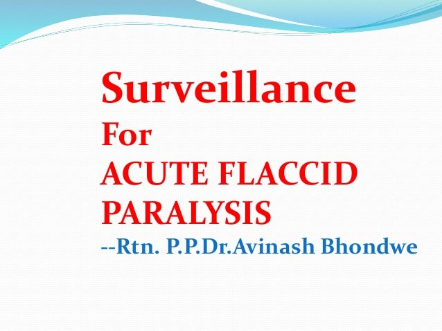 Surveillance For ACUTE FLACCID PARALYSIS --Rtn. P.P.Dr.Avinash Bhondwe