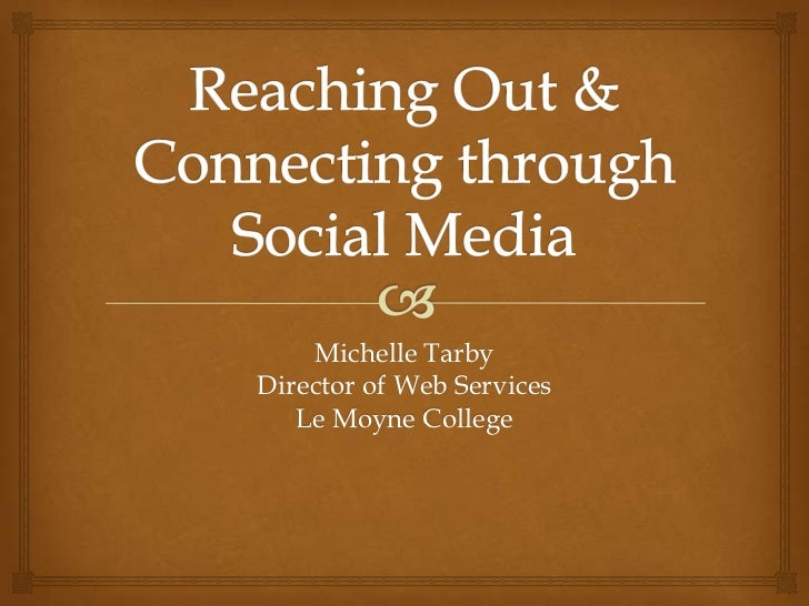 Michelle TarbyDirector of Web Services   Le Moyne College