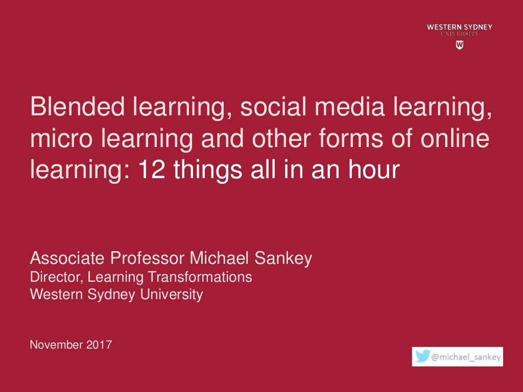 Blended learning, social media learning, micro learning and other forms of online learning: 12 things all in an hour