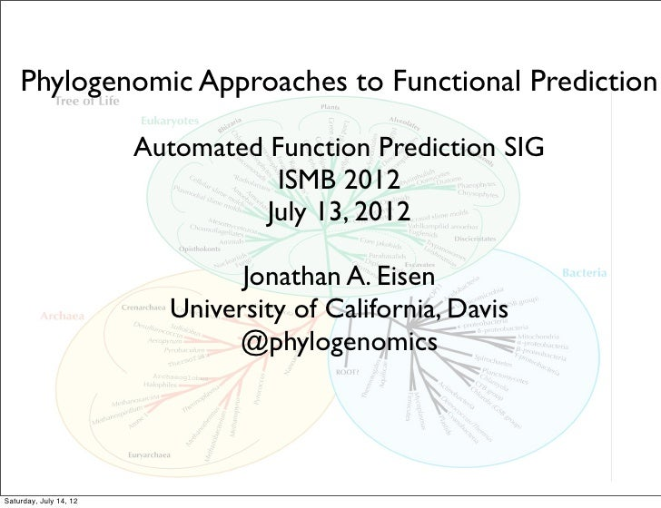 Phylogenomic Approaches to Functional Prediction                        Automated Function Prediction SIG                 ...