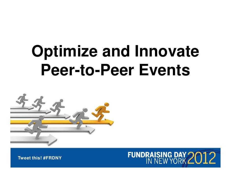 Optimize and Innovate      Peer-to-Peer EventsTweet this! #FRDNY