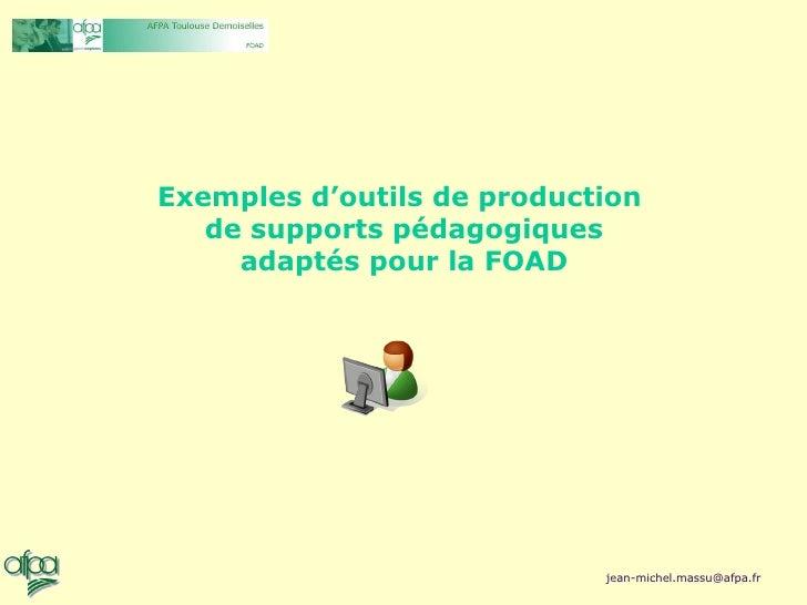 Exemples d'outils de production  de supports pédagogiques adaptés pour la FOAD