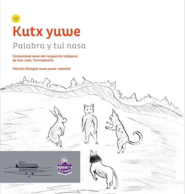 Kutx yuwe Palabra y tul nasa COMUNIDAD NASA DEL RESGUARDO INDÍGENA DE SAN JOSÉ, TIERRADENTRO