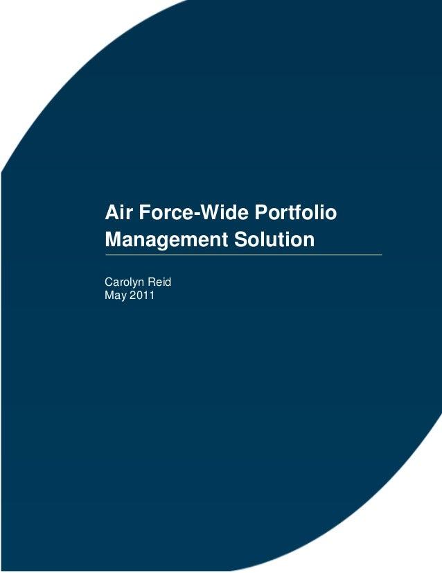 Air Force-Wide Portfolio Management Solution Carolyn Reid May 2011