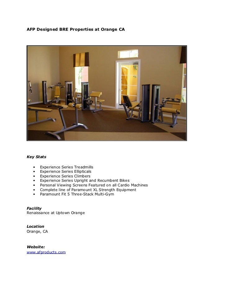 AFP Designed BRE Properties at Orange CAKey Stats   •   Experience Series Treadmills   •   Experience Series Ellipticals  ...