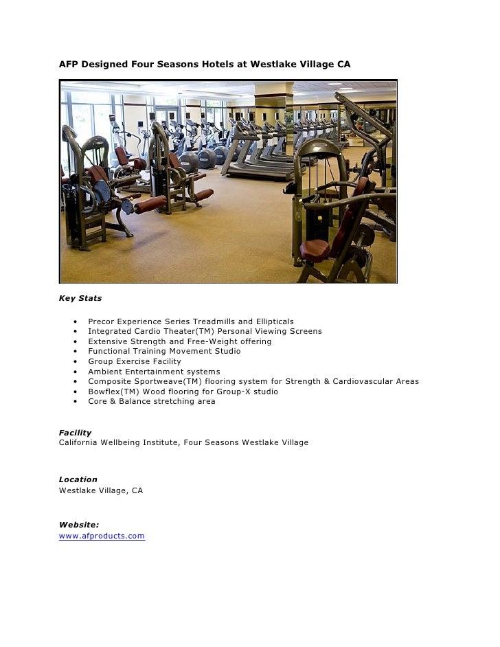 AFP Designed Four Seasons Hotels at Westlake Village CA     Key Stats     •   Precor Experience Series Treadmills and Elli...