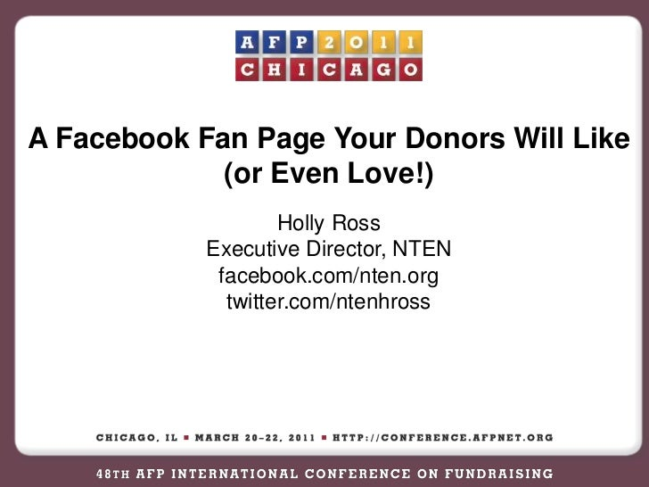 A Facebook Fan Page Your Donors Will Like (or Even Love!)<br />Presentation Title<br />Subtitle and date<br />You may incl...