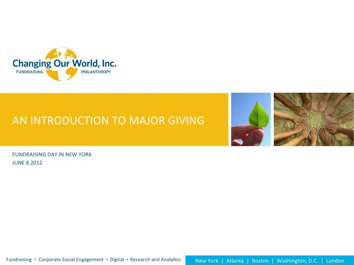 AN	  INTRODUCTION	  TO	  MAJOR	  GIVING	      FUNDRAISING	  DAY	  IN	  NEW	  YORK	      JUNE	  8	  2012     	  Fundraising...