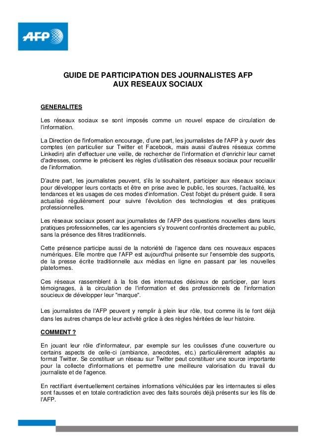 GUIDE DE PARTICIPATION DES JOURNALISTES AFP AUX RESEAUX SOCIAUX GENERALITES Les réseaux sociaux se sont imposés comme un n...