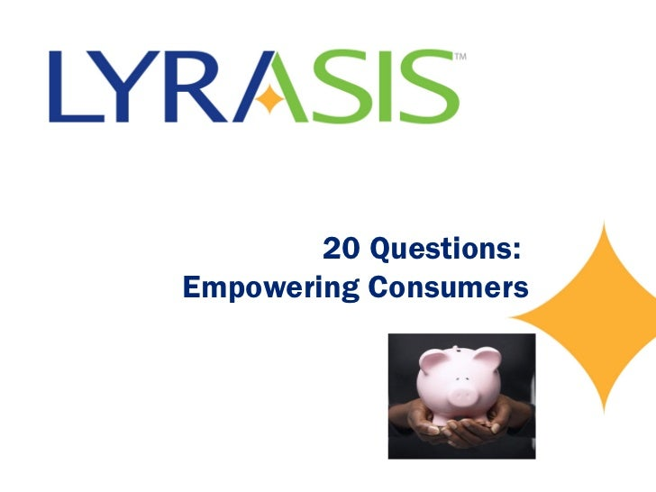 20 Questions:Empowering Consumers