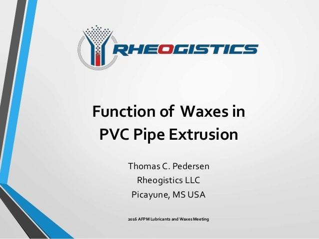 Function of Waxes in PVC Pipe Extrusion Slide 3