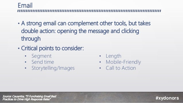 Email • A strong email can complement other tools, but takes double action: opening the message and clicking through • Cri...