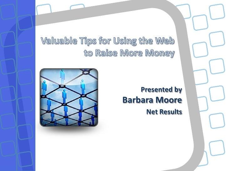 Presented byBarbara Moore     Net Results