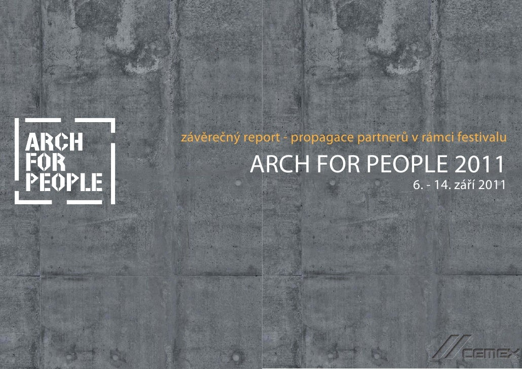 závěrečný report - propagace partnerů v rámci festivalu           ARCH FOR PEOPLE 2011                                    ...