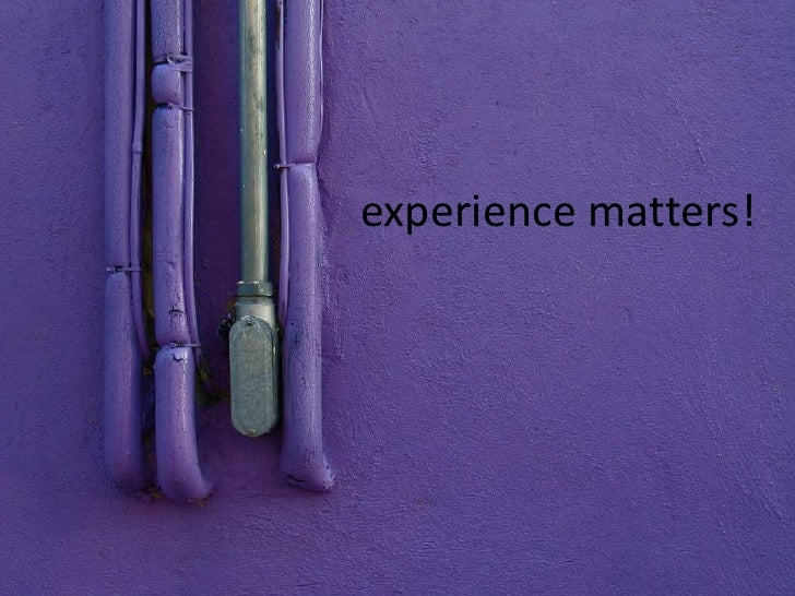 experience matters!<br />