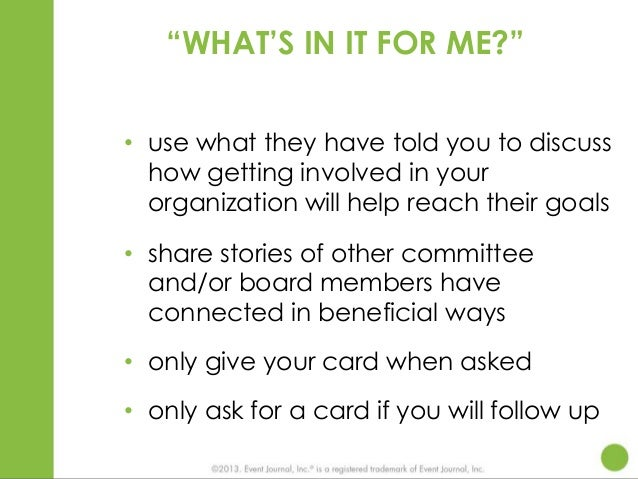 """""""WHAT'S IN IT FOR ME?"""" • use what they have told you to discuss how getting involved in your organization will help reach ..."""