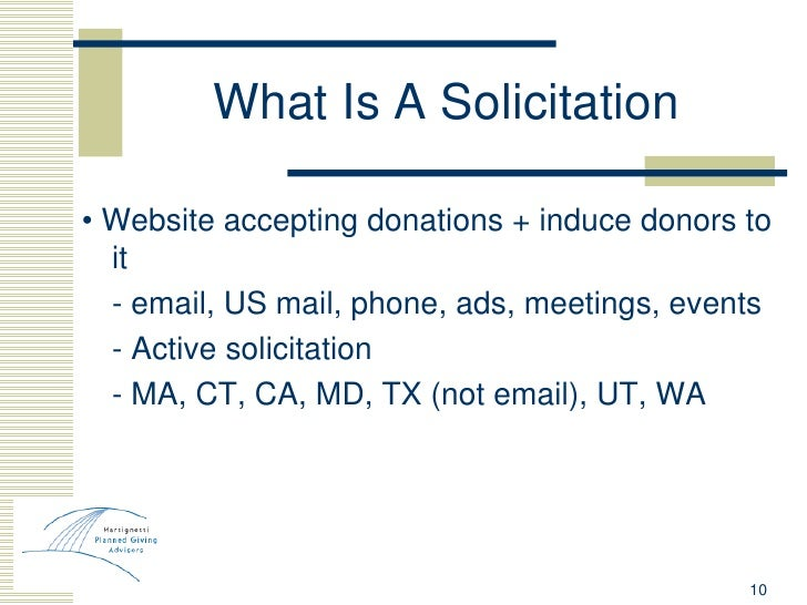 What Is A Solicitation <ul><li>•  Website accepting donations + induce donors to it </li></ul><ul><li>- email, US mail, ph...