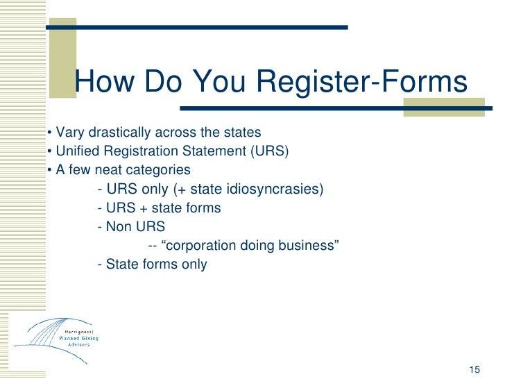 How Do You Register-Forms <ul><li>•  Vary drastically across the states </li></ul><ul><li>•  Unified Registration Statemen...
