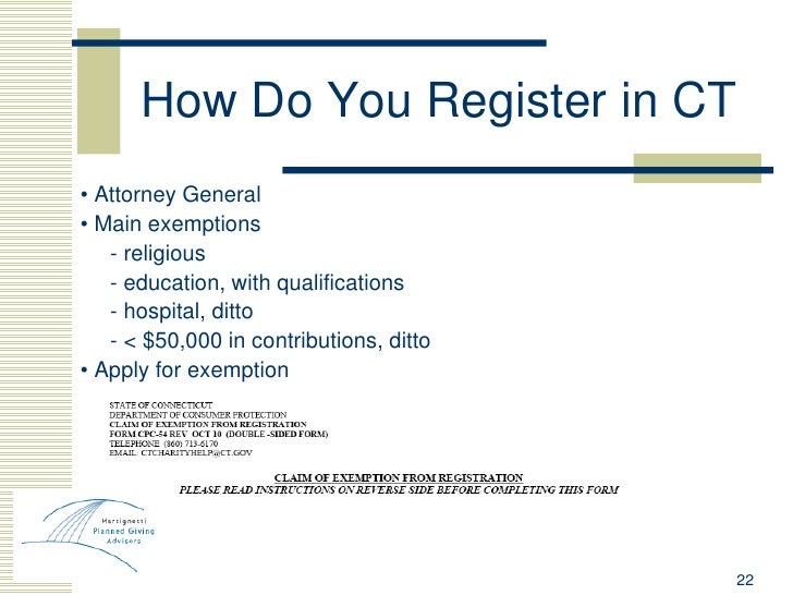 How Do You Register in CT <ul><li>•  Attorney General </li></ul><ul><li>•  Main exemptions </li></ul><ul><li>- religious <...