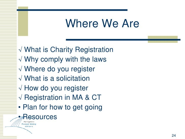 Where We Are <ul><li>√  What is Charity Registration </li></ul><ul><li>√  Why comply with the laws </li></ul><ul><li>√  Wh...