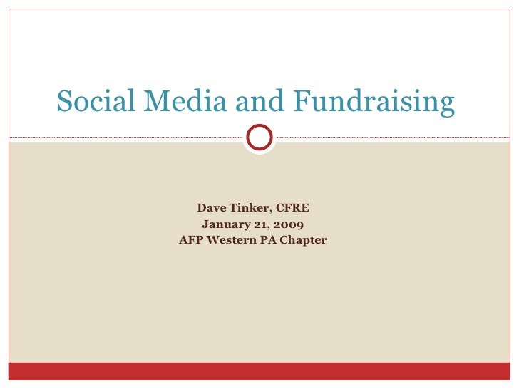 Dave Tinker, CFRE January 21, 2009 AFP Western PA Chapter Social Media and Fundraising