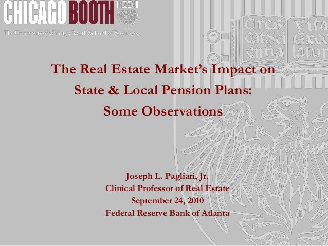 Joseph L. Pagliari, Jr. Clinical Professor of Real Estate September 24, 2010 Federal Reserve Bank of Atlanta The Real Esta...