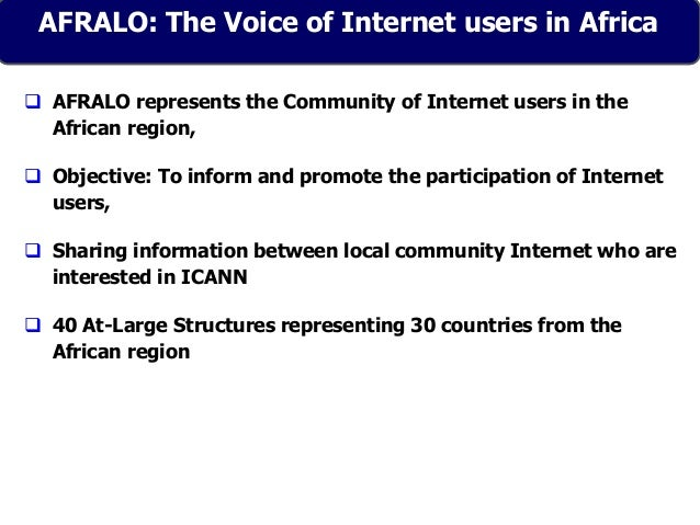 AFRALO: The Voice of Internet users in Africa  AFRALO represents the Community of Internet users in the African region, ...