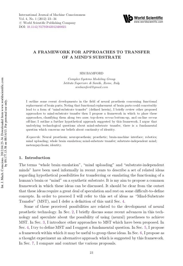 A FRAMEWORK FOR APPROACHES TO TRANSFER OF A MIND'S SUBSTRATE SIM BAMFORD Complex Systems Modeling Group Istituto Superiore...