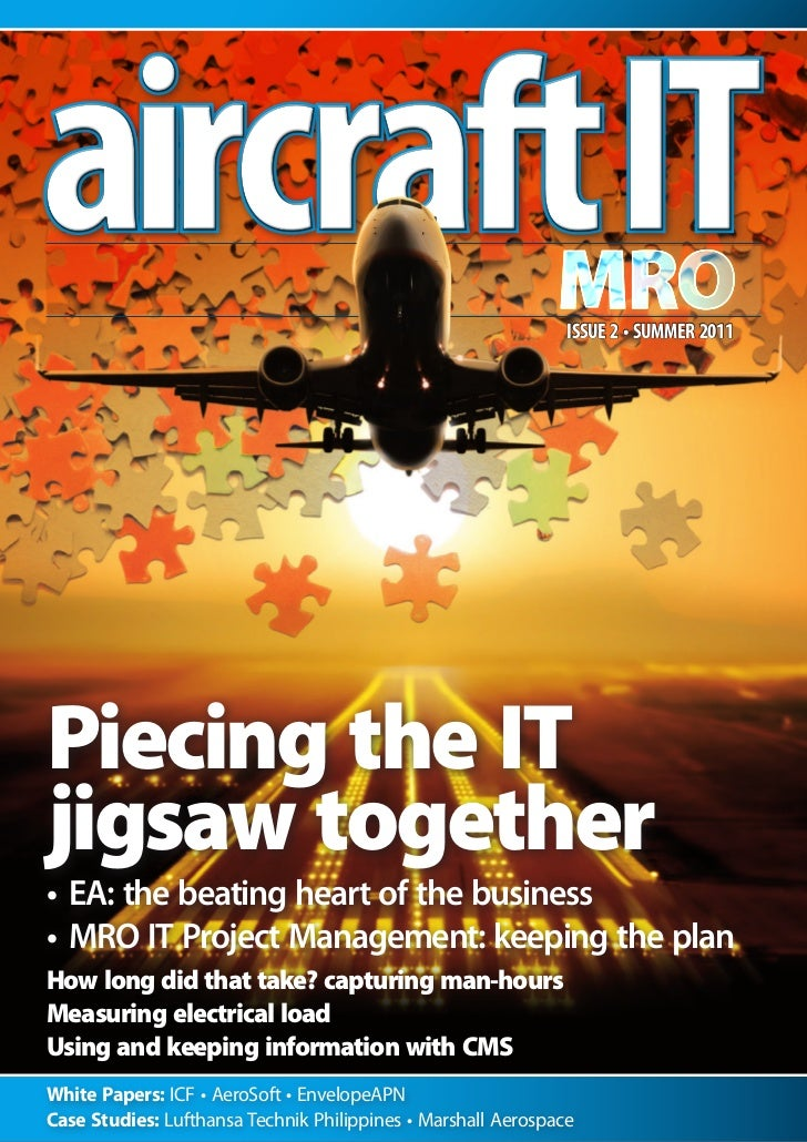 ISSUE 2 • SUMMER 2011Piecing the ITjigsaw together• EA:thebeatingheartofthebusiness• MROITProjectManagement:ke...