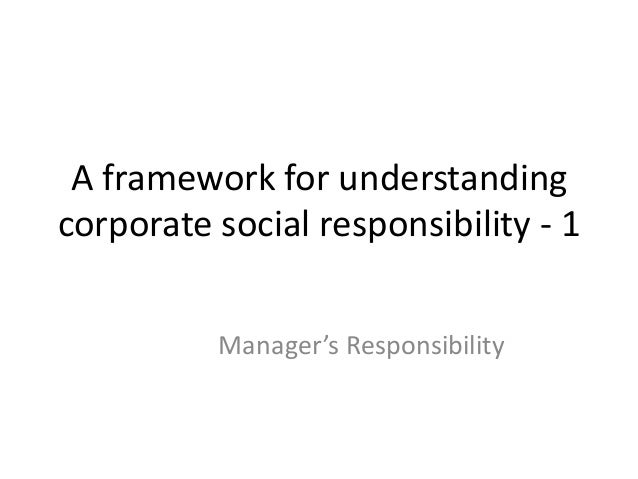 social responsibility framework Purpose, method, and framework for this publication 2 corporate social responsibility and sustainable business traditional boundaries of the organization.