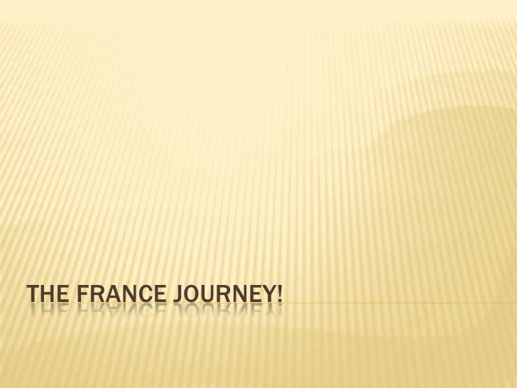 THE FRANCE JOURNEY!