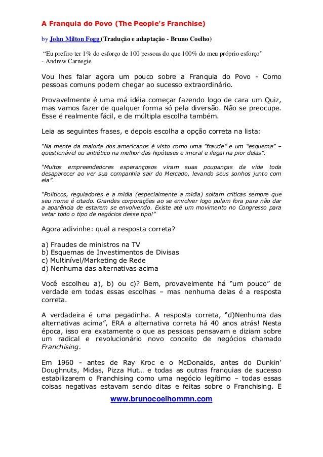 """A Franquia do Povo (The People's Franchise)by John Milton Fogg (Tradução e adaptação - Bruno Coelho) """"Eu prefiro ter 1% do..."""