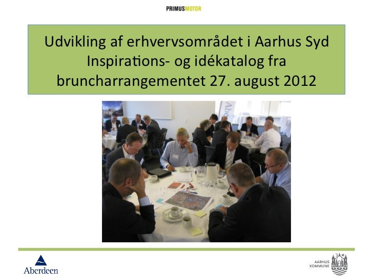 Udvikling af erhvervsområdet i Aarhus Syd       Inspira:ons-‐ og idékatalog fra   bruncharrangement...