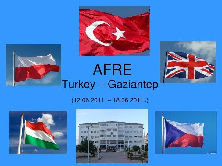 AFRETurkey – Gaziantep (12.06.2011. – 18.06.2011.)