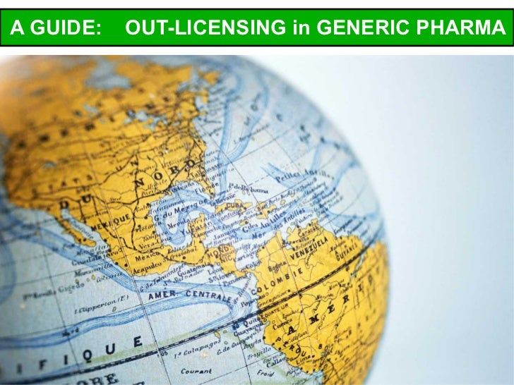 A GUIDE:   OUT-LICENSING in GENERIC PHARMA