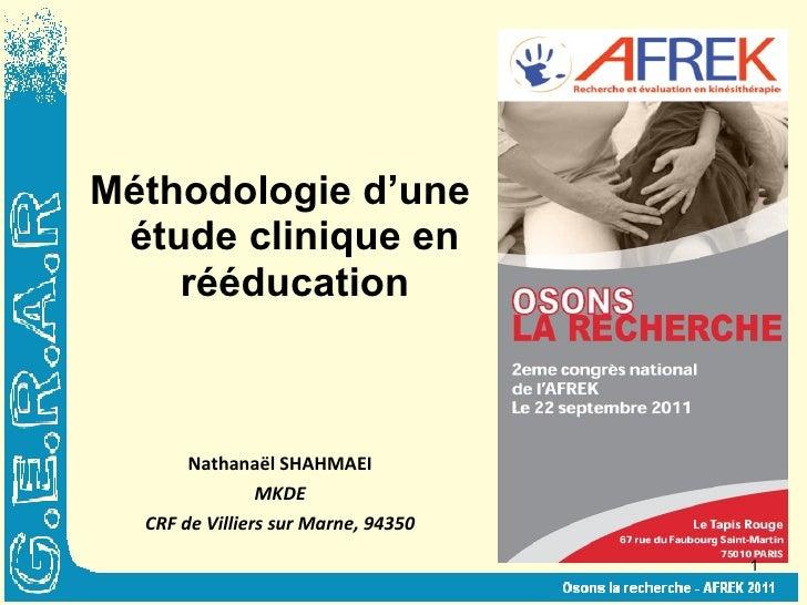 Méthodologie d'une étude clinique en rééducation Nathanaël SHAHMAEI MKDE CRF de Villiers sur Marne, 94350