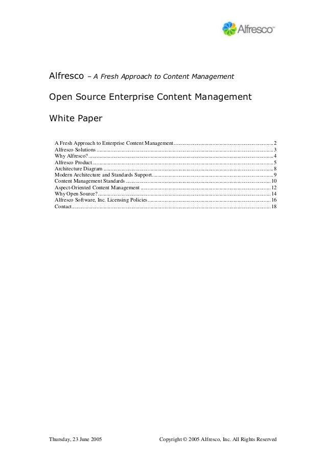 Thursday, 23 June 2005 Copyright © 2005 Alfresco, Inc. All Rights Reserved Alfresco – A Fresh Approach to Content Manageme...