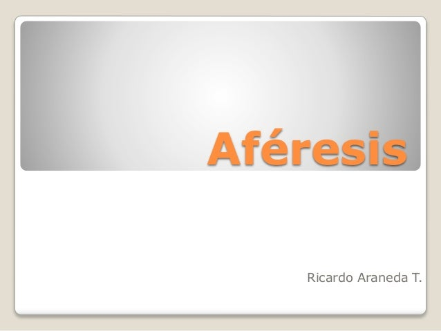 Aféresis Ricardo Araneda T.