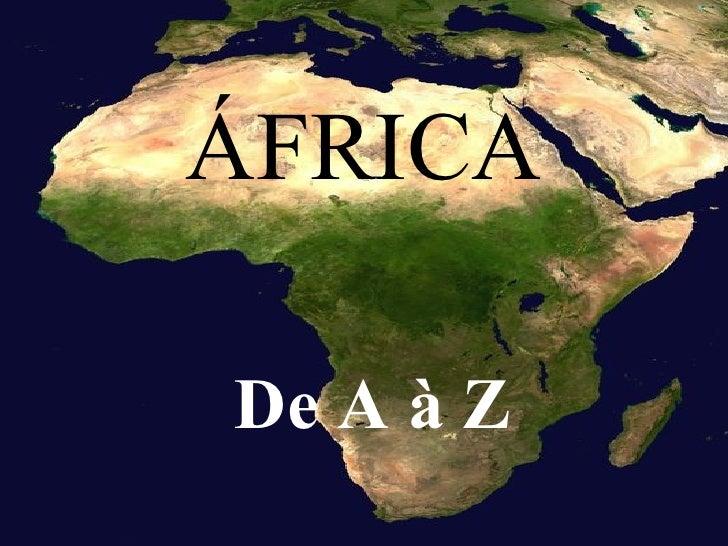 ÁFRICA De A à Z