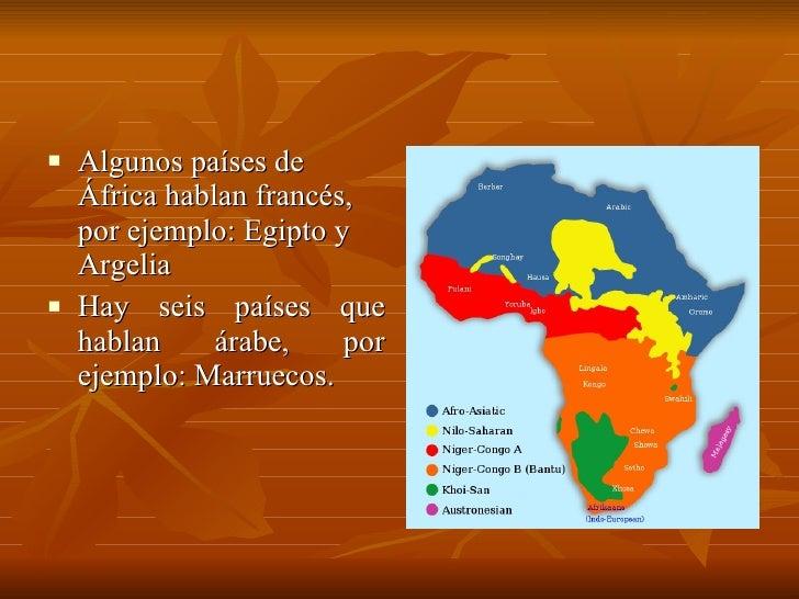 <ul><li>Algunos países de África hablan francés, por ejemplo: Egipto y Argelia </li></ul><ul><li>Hay seis países que habla...