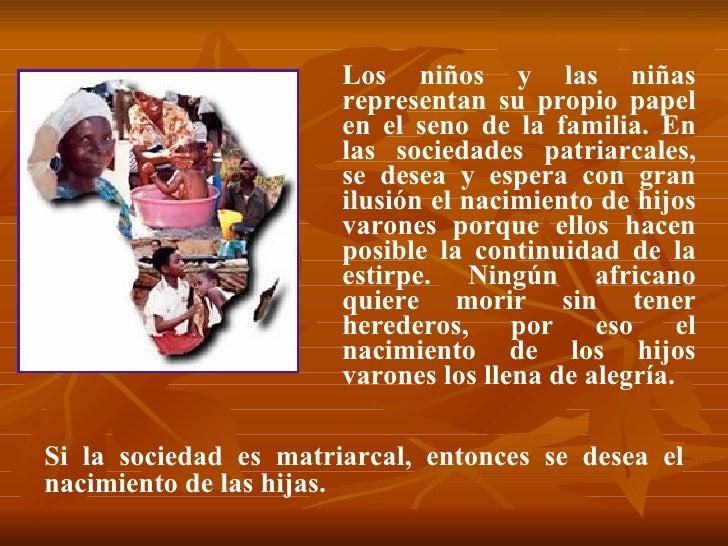 <ul><li>Los niños y las niñas representan su propio papel en el seno de la familia. En las sociedades patriarcales, se des...
