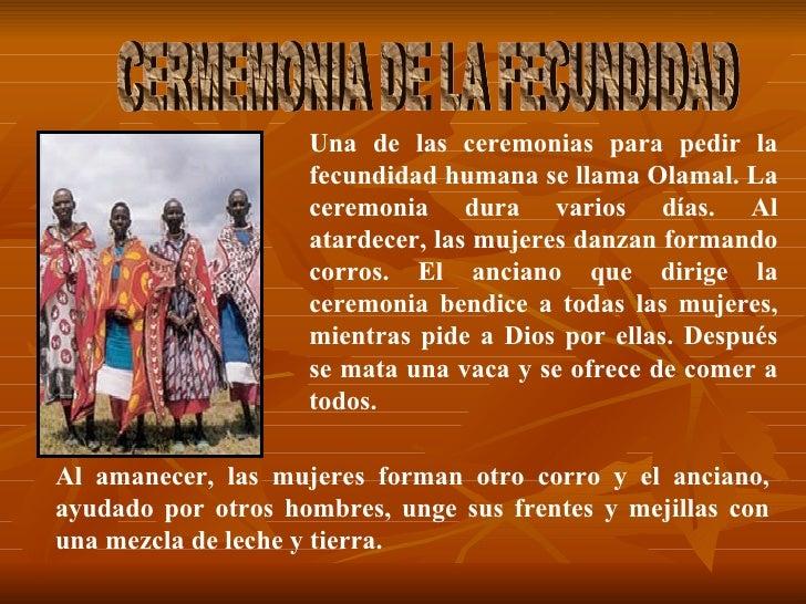 Una de las ceremonias para pedir la fecundidad humana se llama Olamal. La ceremonia dura varios días. Al atardecer, las mu...