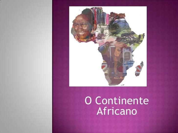 O Continente Africano<br />