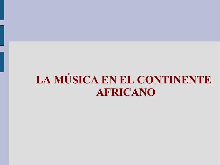 LA MÚSICA EN EL CONTINENTE AFRICANO