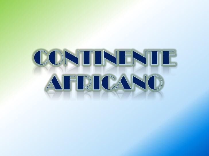 Es el tercer continente del mundo por extensión territorial.Limita: al norte con el mar Mediterráneo        al oeste con e...