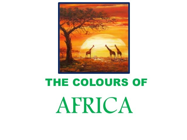 THE COLOURS OF AFRICA