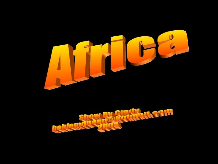 Africa Show By Cindy [email_address] 2004
