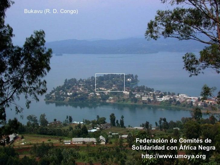 Federación de Comités de Solidaridad con África Negra http://www.umoya.org Bukavu (R. D. Congo)