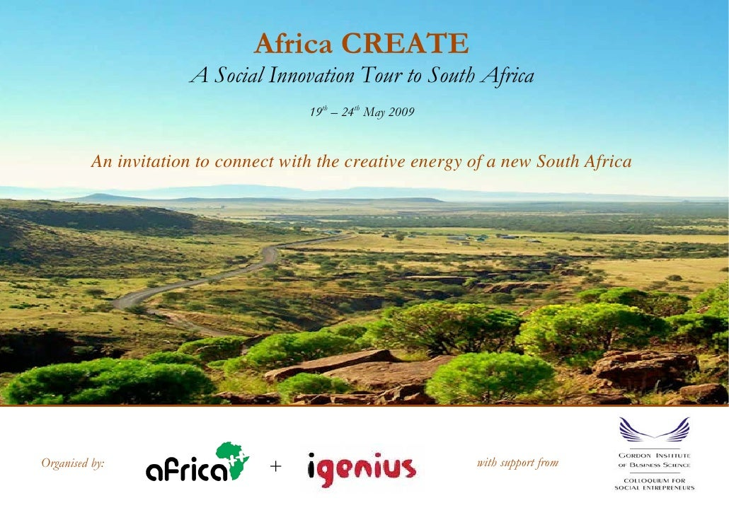 Africa CREATE                       A Social Innovation Tour to South Africa                                       19th – ...