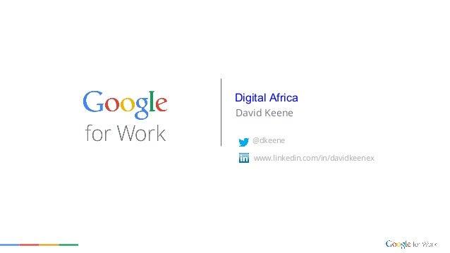 www.linkedin.com/in/davidkeenex @dkeene David Keene Digital Africa